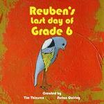 Reuben's Last Day of Grade 6