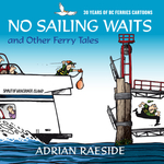No Sailing Waits and Other Ferry Tales