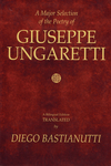 A Major Selection of the Poetry of Giuseppe Ungaretti