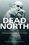 Dead North: Canadian Zombie Fiction