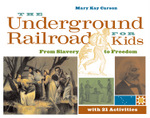 The Underground Railroad for Kids