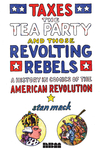 Taxes, the Tea Party, and Those Revolting Rebels