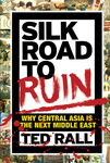 Silk Road to Ruin
