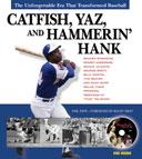 Catfish, Yaz, and Hammerin' Hank