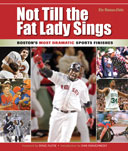 Not Till the Fat Lady Sings: Boston