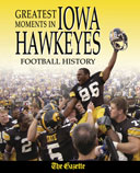 Greatest Moments in Iowa Hawkeyes Football History