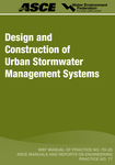 Design and Construction of Urban Stormwater Management Systems