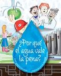 ¿Por qué el agua vale la pena?