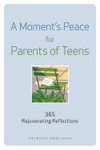 A Moment's Peace for Parents of Teens