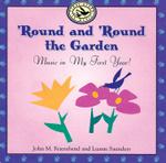 'Round and 'Round the Garden: Music in My First Year!
