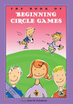 The Book of Beginning Circle Games