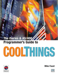 The iSeries and AS/400 Programmer's Guide to Cool Things