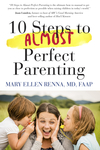 10 Steps To Almost Perfect Parenting!