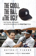 The Good, the Bad, & the Ugly: Detroit Tigers