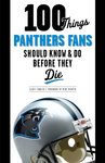 100 Things Panthers Fans Should Know & Do Before They Die