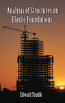 Analysis of Structures on Elastic Foundations