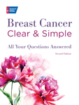 Breast Cancer Clear & Simple, Second edition