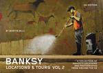 Banksy Locations & Tours Volume 2