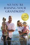 So, You're Raising Your Grandkids