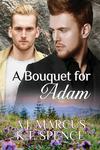 A Bouquet for Adam