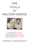 Trials of Walter Ogrod, The