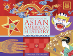 Kid's Guide to Asian American History, A