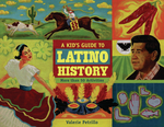 Kid's Guide to Latino History, A