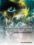 Guerrilla Data Analysis Using Microsoft Excel