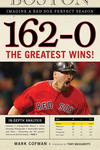 162-0: Imagine a Red Sox Perfect Season