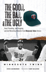 The Good, the Bad, & the Ugly: Minnesota Twins