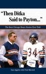 """Then Ditka Said to Payton. . ."""