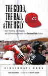 The Good, the Bad, & the Ugly: Cincinnati Reds