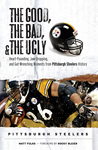 The Good, the Bad, & the Ugly: Pittsburgh Steelers