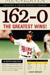 162-0: Imagine a Twins Perfect Season