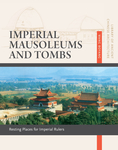Imperial Mausoleums and Tombs: Resting Places for Imperial Rulers