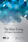 The Silver Lining of Project Uncertainties