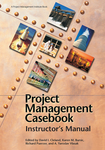 Project Management Casebook: Instructor's Manual