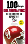 100 Things Oklahoma Fans Should Know & Do Before They Die