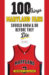 100 Things Maryland Fans Should Know & Do Before They Die