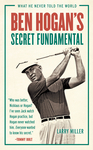Ben Hogan's Secret Fundamental