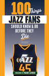 100 Things Jazz Fans Should Know & Do Before They Die