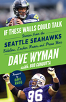 If These Walls Could Talk: Seattle Seahawks