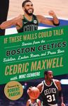 If These Walls Could Talk: Boston Celtics