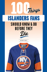 100 Things Islanders Fans Should Know & Do Before They Die