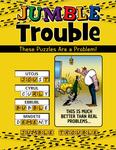 Jumble® Trouble