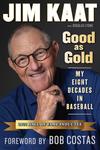 Jim Kaat: Good As Gold