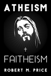 Atheism and Faitheism