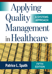 Applying Quality Management in Healthcare: A Systems Approach, Fifth Edition