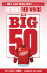 The Big 50: Detroit Red Wings