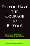 Do You Have The Courage To Be You?